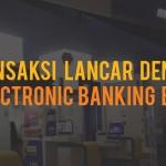 transaksi lancar dengan electronic banking bca