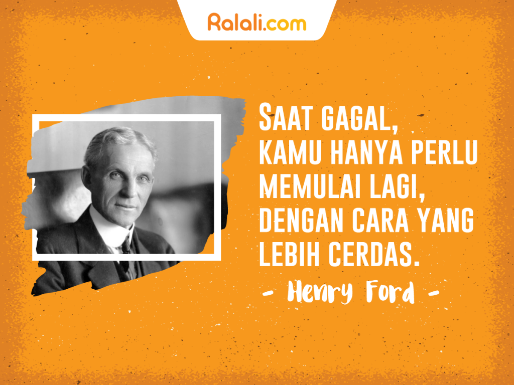 """Failure is simply the opportunity to begin again, this time more intelligently."" – Henry Ford"